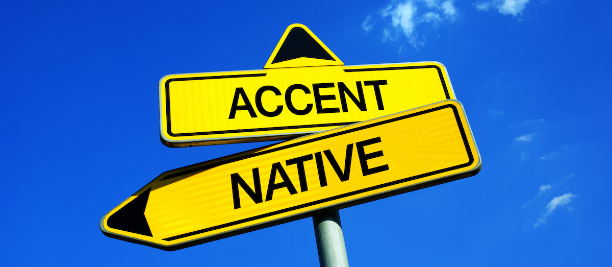 Accents when voice-acting: image of signpost indicating 'accent' or 'native'