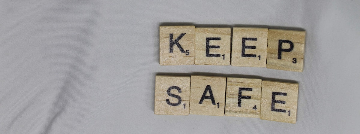 Keep yourself safe: image of Scrabble blocks