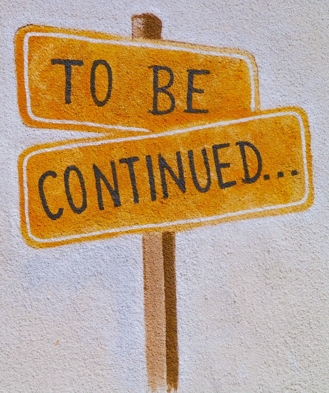 Fantastic eLearning videos: image of sign saying 'to be continued'...